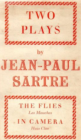 an overview of the play the flies by jean paul sartre - jean paul sartre's no exit and its existentialist themes i would like to take this opportunity to discuss jean paul sartre's philosophy and it's integration into his play no exit embedded within the character interactions are many sartrean philosophical themes.