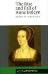 The Rise and Fall of Anne Boleyn: Family Politics at the Court of Henry VIII