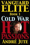 VANGUARD ELITE Book 1 of COLD WAR, HOT PASSIONS