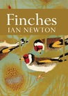 Finches (New Naturalist, #55)