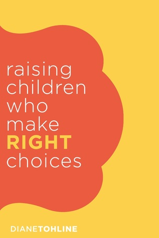 Raising Children Who Make Right Choices