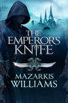 The Emperor's Knife (Tower and Knife Trilogy, #1)