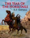 The Year of the Horsetails by R.F. Tapsell