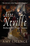 Anne Neville: Richard III's Tragic Queen