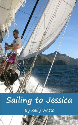 Sailing to Jessica by Kelly  Watts