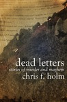Dead Letters:  Stories of Murder and Mayhem