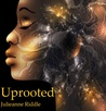 Uprooted, Book One