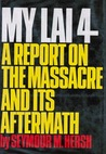 My Lai 4; a Report on the Massacre and Its Aftermath