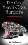 The Gay Mardi Gras Murders -- A Mia Ferrari Mystery (Book 2)