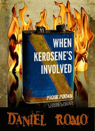 When Kerosene's Involved