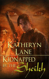 Kidnapped By The Sheikh (The Desert Sheikh, #1)