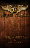 The Airship Aurelia (The Aurelian Archives, #2)