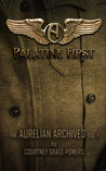 Palatine First (The Aurelian Archives, Vol. 1)