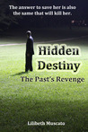 The Past's Revenge (Hidden Destiny, #2)