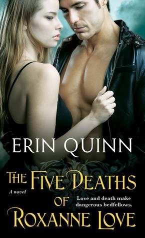 The Five Deaths of Roxanne Love by Erin Quinn
