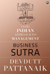 Business Sutra: A Very Indian Approach to Management