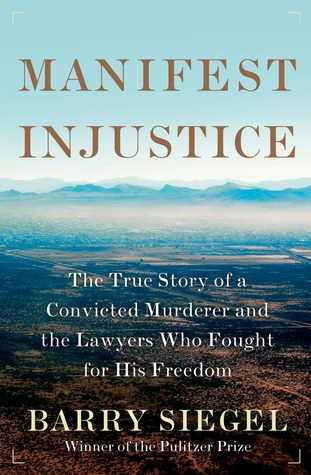 Manifest Injustice: The True Story of a Convicted Murderer and the Lawyers Who Fought for His Freedom