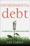 Environmental Debt: The New Economics of the 21st Century