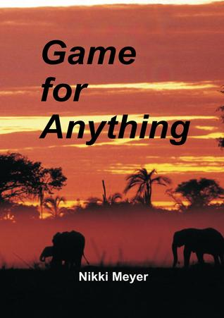 Game for Anything by Nikki Meyer