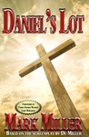 Daniel's Lot by Mark  Miller