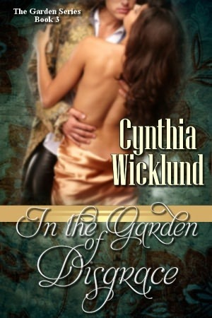 In the Garden of Disgrace by Cynthia Wicklund