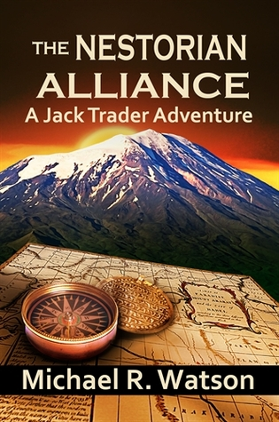 The Nestorian Alliance, A Jack Trader Adventure by Michael  Watson