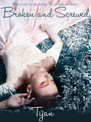 Broken and Screwed (Broken and Screwed, #1)