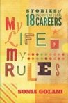 My Life, My Rules: Stories of 18 Unconventional Careers