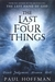 The Last Four Things (Paperback)