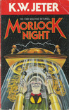 Morlock Night by K.W. Jeter