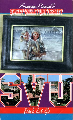 Don't Let Go (Sweet Valley University, #45)