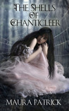 The Shells of Chanticleer (The Shells of Chanticleer, #1)