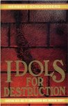Idols For Destruction: Christian Faith and Its Confrontation With American Society