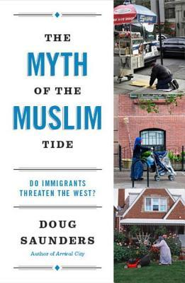 The Myth of the Muslim Tide: Do Immigrants Threaten the West?