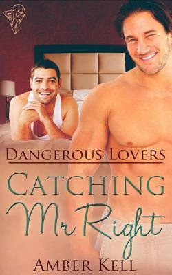 Catching Mr Right by Amber Kell