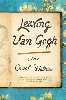 Leaving Van Gogh by Carol McD. Wallace