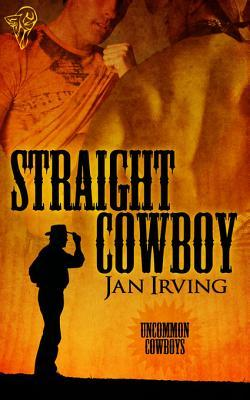 Straight Cowboy by Jan  Irving