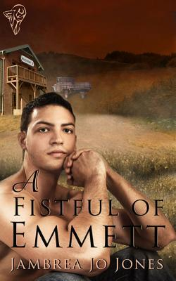 A Fistful Of Emmett by Jambrea Jo Jones