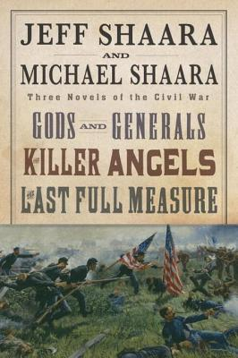 Download free The Civil War Trilogy: Gods and Generals / The Killer Angels / The Last Full Measure (The Civil War: 1861-1865 #1-3 omnibus) ePub