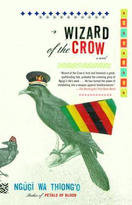 Wizard of the Crow by Ngũgĩ wa Thiong'o