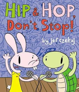 Hip and Hop, Don't Stop! by Jef Czekaj