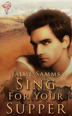 Sing For Your Supper by Jaime Samms