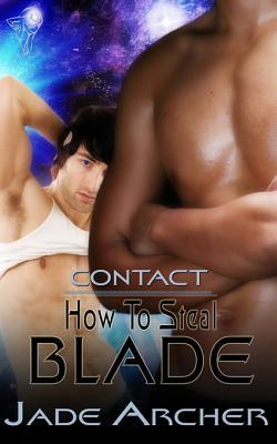 Review How To Steal Blade (Contact #2) by Jade Archer RTF