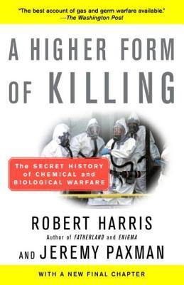 A Higher Form of Killing: The Secret History of Chemical and Biological Warfare