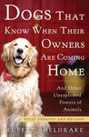 Dogs That Know When Their Owners Are Coming Home: Fully Updated and Revised