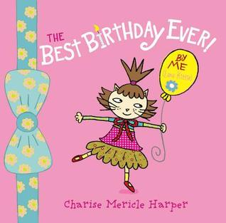 The Best Birthday Ever! By Me (Lana Kittie) by Charise Mericle Harper