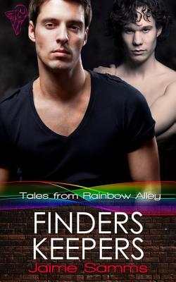 Finders, Keepers (Tales from Rainbow Alley, #2)