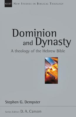 Dominion and Dynasty by Stephen G. Dempster