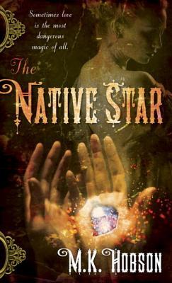 The Native Star by M.K. Hobson