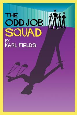 The Odd Job Squad by Karl Fields